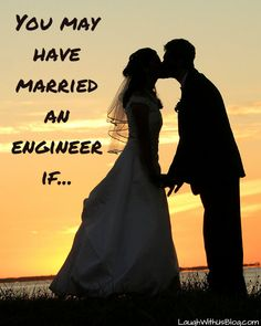 You may have married an engineer if...