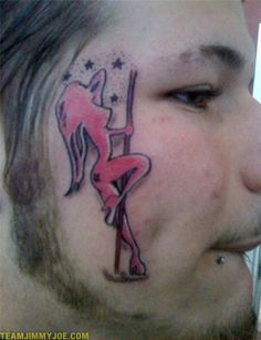 Pole Dancer on Face Tattoo  Worst Tattoos Bad Tattoos Stupid People Funny Nasty Awful Horrible Terrible WTF Epic Fails