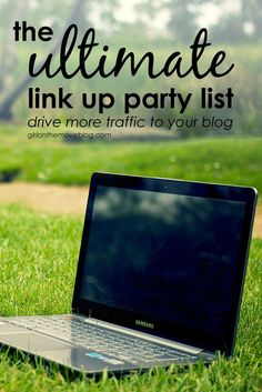 Are you a new blogger? Get more blog traffic by participating in link up parties This ultimate link up party list sorts by day and displays the blog category.