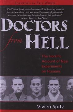 Doctors from Hell: The Horrific Account of Nazi Experiments on Humans by Vivien Spitz,http://www.amazon.com/dp/1591810329/ref=cm_sw_r_pi_dp_sEIgsb0JQ1EEKKV2