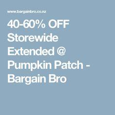 40-60% OFF Storewide Extended @ Pumpkin Patch - Bargain Bro