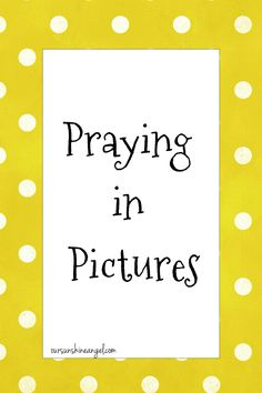 Praying in Pictures- a great way to focus your thoughts when praying or involve your kids in prayer :)