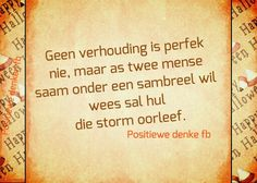 Verhoudings Afrikaans Quotes, Dutch, Words, Happy, Do Your Thing, Dutch Language, Ser Feliz, Horse, Being Happy