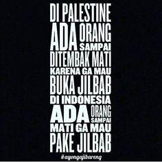 .. Di palestine ada orang sampai ditembak mati karena ga mau buka jilbab di Indonesia ada orang sampai mati ga mau pake jilbab .. . #IndonesiaBertauhid . . Dari @mimbardigital