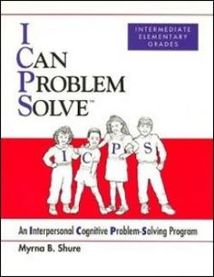 Social Skills Curriculum: I Can Problem Solve (ICPS) / An Interpersonal Cognitive Problem-Solving Program (Intermediate Elementary Grades)