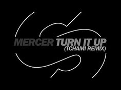 Mercer - Turn It Up (Tchami Remix) - YouTube