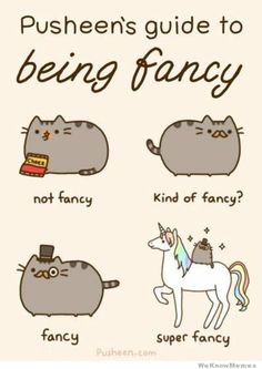 Pusheen`s guide to being fancy... I'm in love with this damn cat!