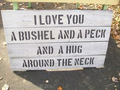 I Love You a Bushel and a Peck sign from reclaimed fence your-best-diy-projects