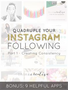 Quadruple Your Instagram Following: Part 1 - Creating Consistency    @thinkcreativekc increased her Instagram following by 507% in 4 months using these instagram tips.