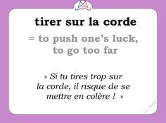 L'expression du jour : « tirer sur la corde » [tiʀe syʀ la kɔʀd]  #learnfrench #FLE #french Les Machin  (@Les_Machin) | Twitter