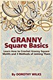 Free Kindle Book -   Granny Square Basics: Learn How to Crochet Granny Square Motifs and 3 Methods of Joining Them Check more at http://www.free-kindle-books-4u.com/crafts-hobbies-homefree-granny-square-basics-learn-how-to-crochet-granny-square-motifs-and-3-methods-of-joining-them/