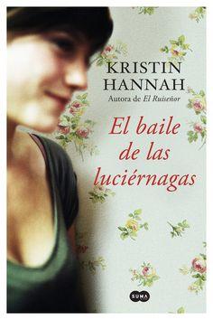 De la autora de El Ruiseñor, El baile de las luciérnagas  es la emotiva novela que querrás que lea tu mejor amiga.