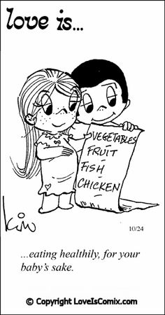 Love Is... eating healthily, for your baby's sake.