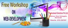3 Days FREE Web-Development Workshop at Poornadwait Solutions Pvt. Ltd.(PSPL) #pspl Hurry Up... Registration Started. To register:  https://docs.google.com/forms/d/15HUSs7iJWLHmdwh5f9Kkn88E4ncMlFdYb6_4AXT8gW4/   For any query visit at:http://www.poornadwait.com/ Like us on facebook for latest updates: facebook.com/poornadwaitsolution  #web-development #web-design #amravati  #software  #it-services #software-development-company