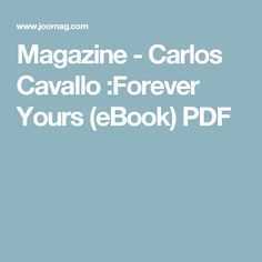 Magazine - Carlos Cavallo :Forever Yours (eBook) PDF