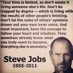 Steve Jobs.  Though I don't like a lot of what I have read about this man, this quote really does nail it.