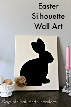 Days of Chalk and Chocolate: You CAN Make Easter Silhouette Wall Art!