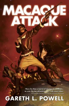 Macaque Attack by Gareth L Powell (Solaris Books, January 2015)