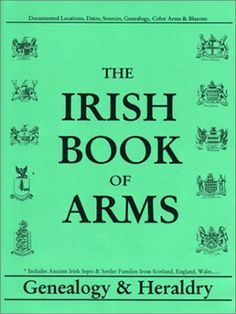 Irish Book of Arms Genealogy Heraldry by Michael C. O'Laughlin, http://www.amazon.com/dp/0940134861/ref=cm_sw_r_pi_dp_EEa0qb1CS00NF