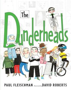 Don't miss this amazing book - now in paperback!!  books4yourkids.com: The Dunderheads by Paul Fleischman, illustrated by David Roberts, 56 pp, RL 2