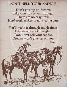 don't ever sell your saddle, dreams won't give up on you.