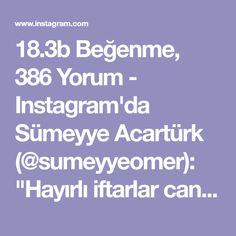 """18.3b Beğenme, 386 Yorum - Instagram'da Sümeyye Acartürk (@sumeyyeomer): """"Hayırlı iftarlar canlar😊 Bugün öyle güzel bir tarifim var ki, bayılacaksınız😍Patateslerin üzerine…"""""""
