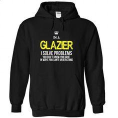 i am a GLAZIER #teeshirt #T-Shirts. SIMILAR ITEMS => https://www.sunfrog.com/LifeStyle/i-am-a-GLAZIER-1536-Black-22772614-Hoodie.html?id=60505