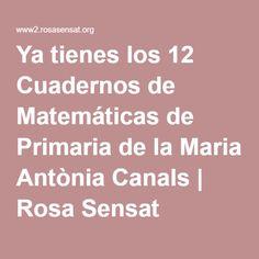 Ya tienes los 12 Cuadernos de Matemáticas de Primaria de la Maria Antònia Canals | Rosa Sensat