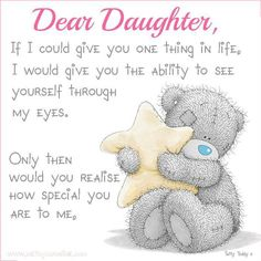 ♥ Tatty Teddy ♥ Dear daughter ♥                                                                                                                                                                                 More