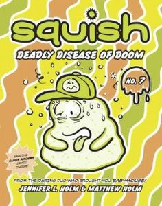 The Eisner-winning creators of Babymouse present a latest Squish adventure that finds the intrepid amoeba succumbing to a deadly disease that is spreading through Small Pond.