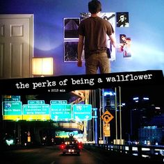 The Perks of Being a Wallflower - a 2013 mixtape- What if the story took place in current days? (Greatest playlist ever)