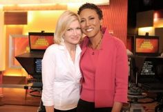 Diane Sawyer and Robin Roberts. I admire these women.