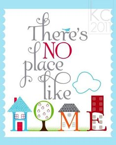 "Home quote - ""There's no place like home!"""
