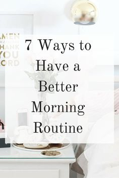 Mornings set up the day. Here's how to make the most of your morning routine.