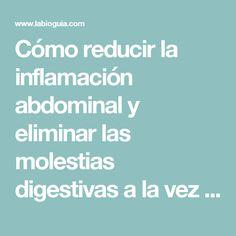 Cómo reducir la inflamación abdominal y eliminar las molestias digestivas a la vez - Notas - La Bioguía