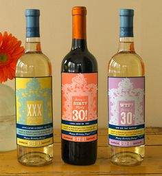 30th birthday wine labels -funny and so appropriate for Christy and I :-)