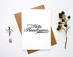 Hello Handsome Card. Anytime greeting card. Just because. HC293