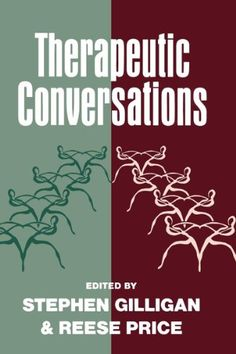 Therapeutic Conversations by Stephen Gilligan // Paperback or Hardcover: 388 pages // ISBN-10: 0393705900, ISBN-13: 978-0393705904