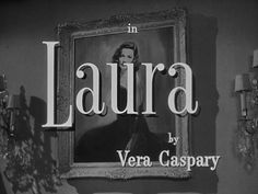 Title sequence from the film noir 'Laura' directed by Otto Preminger, starring Gene Tierney, Dana Andrews, Clifton Webb, Vincent Price Gene Tierney, Movie Titles, I Movie, Movie Stars, Old Movies, Vintage Movies, Laura Movie, Laura 1944, Detective
