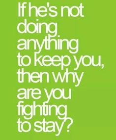 Why are you fighting to stay? #foodforthought
