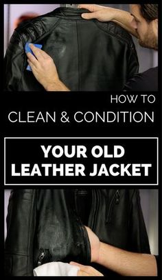 How to clean and condition your old leather jacket Diy Leather Jacket Cleaner, Leather Jacket Repair, Leather Jacket Outfits, Leather Jackets, Leather Coats, Unshrink Clothes, Diy Clothes Design, Leather Cleaning, Cleaning Products