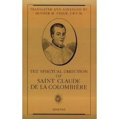 Someday I need to replace my copy of the Spiritual Direction of St. Claude de la Columbiere {Love my buddy Claude!}