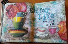 Enjoy Life One Cup at a Time Art Journal Page