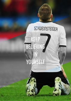 Schweinsteiger believe in your self - Favorite player German Football Players, Germany Football Team, Germany Team, Good Soccer Players, Football Is Life, Philipp Lahm, German National Team, Dfb Team, Bastian Schweinsteiger