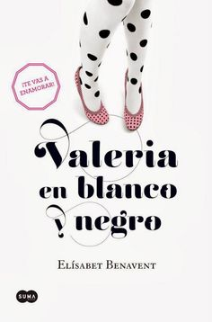 Valeria en blanco y negro - Elisabeth Benavent