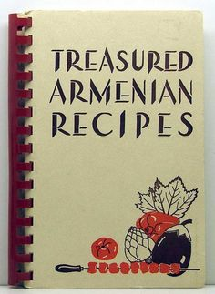 Classic Armenian cookbook. I had to wait a long time to get it from Grandma!  Had to be married first!  :)