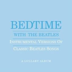 Bedtime with The Beatlws