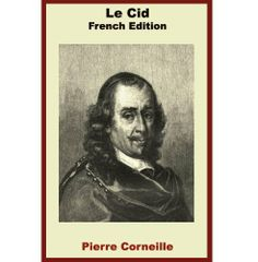 "Le Cid - French Edition by Pierre Corneille. $1.85. 125 pages. Le CidPierre CorneilleFrench edition with an English introduction and ""epitre"" by Pierre Corneille.Editors                            Show more                               Show less"