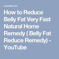 How to Reduce Belly Fat Very Fast Natural Home Remedy ( Belly Fat Reduce Remedy) - YouTube