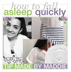 """""""♆; how to fall asleep quickly / maddie"""" by the-poly-tippers ❤ liked on Polyvore featuring art and maddiemaddstips"""